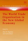 Cover The World Trade Organization in the New Global Economy