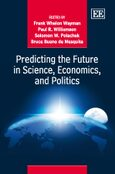Cover Predicting the Future in Science, Economics, and Politics