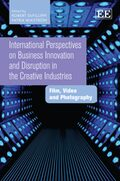 Cover International Perspectives on Business Innovation and Disruption in the Creative Industries