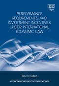 Performance Requirements and Investment Incentives Under International Economic Law