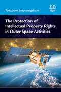 Cover The Protection of Intellectual Property Rights in Outer Space Activities