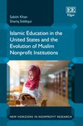Cover Islamic Education in the United States and the Evolution of Muslim Nonprofit Institutions
