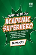 Cover How to be an Academic Superhero