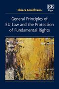 Cover General Principles of EU Law and the Protection of Fundamental Rights