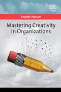 Cover Mastering Creativity in Organizations