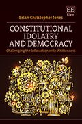 Cover Constitutional Idolatry and Democracy