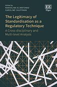Cover The Legitimacy of Standardisation as a Regulatory Technique
