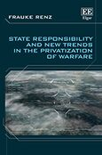Cover State Responsibility and New Trends in the Privatization of Warfare