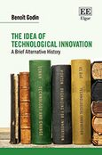 Cover The Idea of Technological Innovation