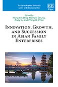 Cover Innovation, Growth, and Succession in Asian Family Enterprises