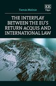 Cover The Interplay between the EU's Return Acquis and International Law