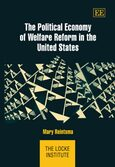Cover The Political Economy of Welfare Reform in the United States