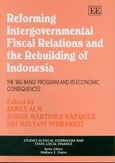 Cover Reforming Intergovernmental Fiscal Relations and the Rebuilding of Indonesia