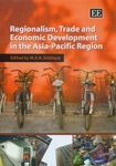 Cover Regionalism, Trade and Economic Development in the Asia-Pacific Region