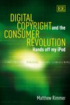 Cover Digital Copyright and the Consumer Revolution