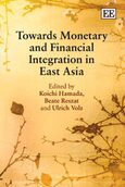 Towards Monetary and Financial Integration in East Asia