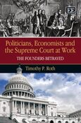 Politicians, Economists and the Supreme Court at Work