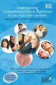 Understanding Entrepreneurial Family Businesses in Uncertain Environments