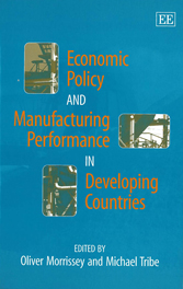 Economic Policy and Manufacturing Performance in Developing Countries
