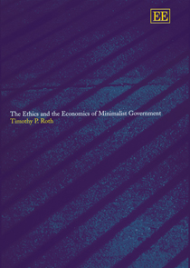 The Ethics and the Economics of Minimalist Government