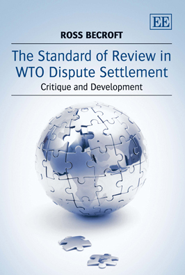 The Standard of Review in WTO Dispute Settlement