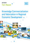 Knowledge Commercialization and Valorization in Regional Economic Development