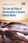 The Law and Policy of Harmonisation in Europe's Internal Market