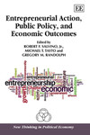 Entrepreneurial Action, Public Policy, and Economic Outcomes