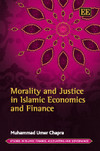 Morality and Justice in Islamic Economics and Finance