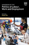 Handbook of the Politics of Labour, Work and Employment