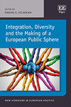 Integration, Diversity and the Making of a European Public Sphere