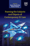 Framing the Subjects and Objects of Contemporary EU Law