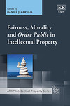 Fairness, Morality and Ordre Public in Intellectual Property