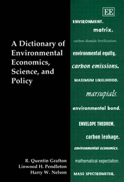 A Dictionary of Environmental Economics, Science, and Policy
