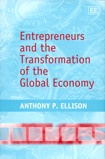 Entrepreneurs and the Transformation of the Global Economy