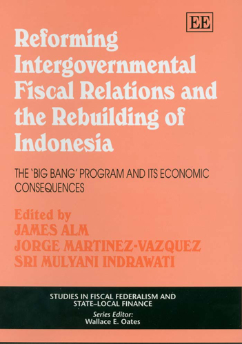 Reforming Intergovernmental Fiscal Relations and the Rebuilding of Indonesia