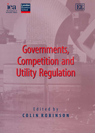 Governments, Competition and Utility Regulation