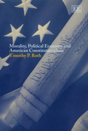 Morality, Political Economy and American Constitutionalism