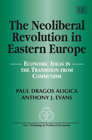 The Neoliberal Revolution in Eastern Europe