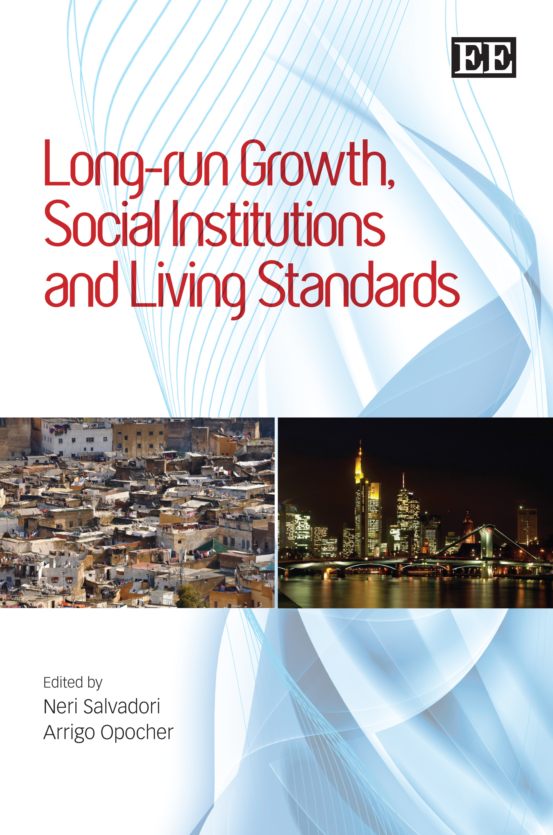 Long-run Growth, Social Institutions and Living Standards