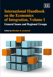International Handbook on the Economics of Integration, Volume I