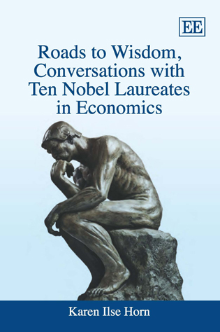 Roads to Wisdom, Conversations with Ten Nobel Laureates in Economics