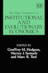 The Elgar Companion to Institutional and Evolutionary Economics